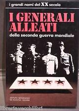 I GENERALI ALLEATI DELLA SECONDA GUERRA MONDIALE Biografia Storia De Agostini di