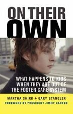 On Their Own: What Happens to Kids When They Age Out of the Foster Care System