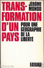 Transformation d'un pays Pour une géographie de la liberté par Jérôme Monod 1974