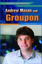 Andrew Mason and Groupon (Internet Biographies) by Wolny, Philip