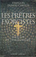 François Dunois Canette Les Pretres exorcistes Enquète et temoignages 1993