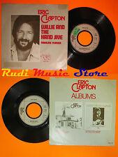 LP 45 7'' ERIC CLAPTON Willie and the hand jive Mainline florida 1974 cd mc dvd