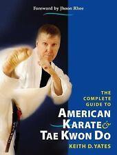 The Complete Guide to American Karate and Tae Kwon Do-ExLibrary