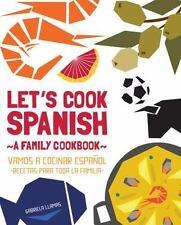 Let's Cook Spanish, A Family Cookbook: Vamos a Cocinar Espanol, Recetas Para Tod