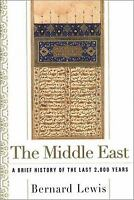 The Middle East : A Brief History of the Last 2,000 Years by Bernard Lewis