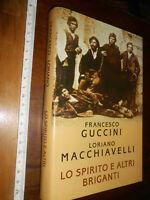 LIBRO: LO SPIRITO E ALTRI BRIGANTI - GUCCINI - MACCHIAVELLI MONDOLIBRI 2004