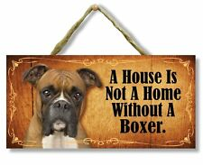 """""""A House is Not a Home Without a Boxer"""" Direct Print Wooden Dog Sign"""