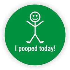 I Pooped Today Hard Hat Decal / Helmet / Tool Box Sticker Funny Label Plumber