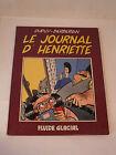 Dupuy Berberian Le Journal d'Henriette Tome N°1 Edition Originale 1988
