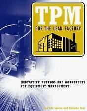 TPM for the Lean Factory: Innovative Methods and Worksheets for Equipment Manage