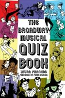 Broadway Musical Quiz Book, Paperback by Frankos, Laura, Brand New, Free ship...