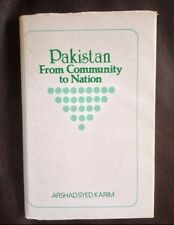 RARE!! Pakistan: From Community To Nation ~ Arshad Syed Karim ~ 1985 Hardcover