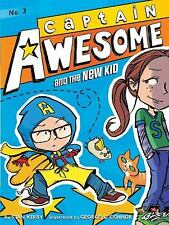 Captain Awesome: Captain Awesome and the New Kid 3 by Stan Kirby (2012,...