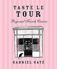 Gusto Le Tour: REGIONALE cucina francese, Gabriel Gate, NUOVO LIBRO mon0000017444