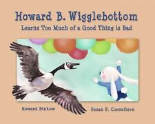 Howard B. Wigglebottom Learns Too Much of a Good Thing Is Bad: A Story about Mod