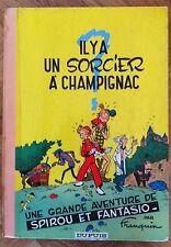 SPIROU IL Y A UN SORCIER A CHAMPIGNAC  2d  1966 ETAT CORRECT