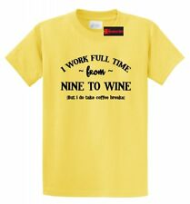I Work Full Time Nine To Wine Funny T Shirt Alcohol Party Gift Tee S-5XL