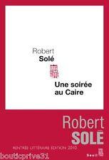Livre - Une Soirée Au Caire - Robert Solé