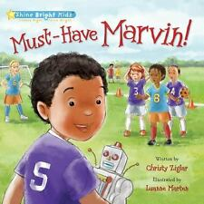 Must-Have Marvin! Christy Ziglar 2014, Hardcover Shine Bright Kids series