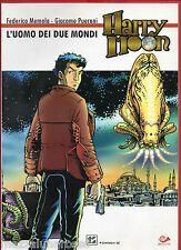 HARRY MOON L'Uomo dei Due Mondi (Memola/Pueroni) 001 Edizioni