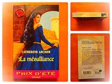 La mésalliance. Catherine Archer -Harlequin Les Historiques N° 110