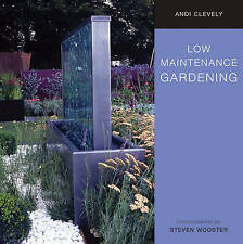 Low Maintenance Gardening: A Time-saving Guide to Trouble-free Gardening by Andi