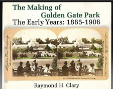 THE MAKING OF GOLDEN GATE PARK  1865-1906 - Raymond H. Clary  !!!!! SIGNED !!!!!