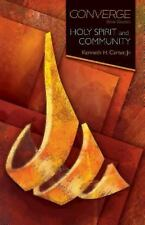 Converge Bible Studies: Holy Spirit and Community (Paperback or Softback)