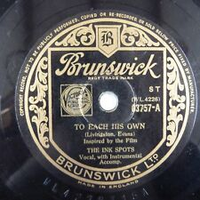 78 rpm THE INK SPOTS to each his own / everyone is saying hello again, BRUNSWICK