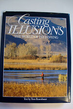 Casting Illusions The World of Fly-Fishing by Tom Rosenbauer (D 105)