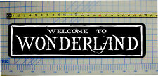 "WELCOME TO WONDERLAND (ALICE IN WONDERLAND) Sign 6""x24"" ALUMINUM"