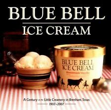 Blue Bell Ice Cream: A Century at the Little Creamery in Brenham, Texa-ExLibrary