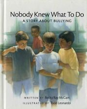 Nobody Knew What to Do: A Story about Bullying (Co