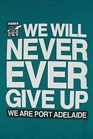 """Port Adelaide Power AFL T Shirt Size 3XL (XXXL) """"We Will Never Ever Give Up"""""""