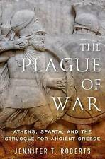 The Plague of War: Athens, Sparta, and the Struggle for Ancient Greece by...