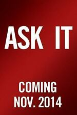 Ask It: The Question That Will Revolutionize How You Make Decisions: By Andy ...