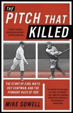 The Pitch That Killed: The Story of Carl Mays, Ray Chapman, and the Pennant Race