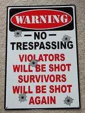LARGE WARNING NO TRESPASSING VIOLATORS WILL BE SHOT SURVIVORS SHOT AGAIN SIGNS