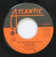 Rock 45 Phil Collins - Only You Know And I Know / Take Me Home On Atlantic