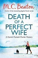 Death of a Perfect Wife (Hamish Macbeth), Beaton, M.C. , Acceptable | Fast Deliv