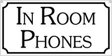 In Room Phones- 6x12 Aluminum Hotel House Movie prop sign