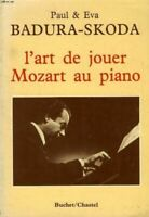 L'art de jouer mozart au piano [Broch_] by BADURA-SKODA EVA & PAUL