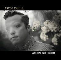 Jason Isbell - Something More Than Free [CD]