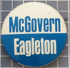 Genuine 1972 McGovern / Eagleton Democratic Presidential Campaign Pin-back.