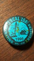Local 150 Operating Engineers 1995 Union Button Pin Pinback