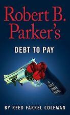 Robert B. Parker's Debt to Pay by Reed Farrel Coleman (2017, Paperback)