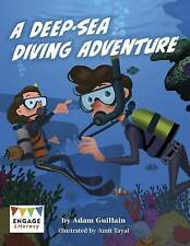 A Deep-Sea Diving Adventure (Engage Literacy: Engage Literacy Brown),Guillain, A