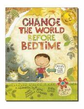 Change the World Before Bedtime (Hardback or Cased Book)