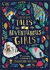 Ladybird Tales of Adventurous Girls: With an Introduction From Jacqueline Wilso