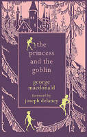 The Princess and the Goblin (Hesperus Minor Classics) by George MacDonald,  Used